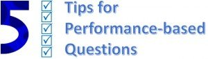 5 Tips for Performance-based Questions